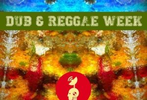 Special Dub & Reggae Week on idaradio.fr – the add free musical Webradio